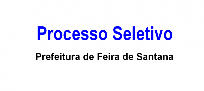 [Feira IX] Prefeitura de Feira de Santana: 300 vagas para licenciados em Pedagogia – Inscrições abertas!