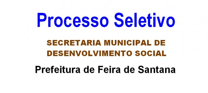 Prefeitura de Feira de Santana abre 46 vagas em Processo Seletivo REDA – SEDESO