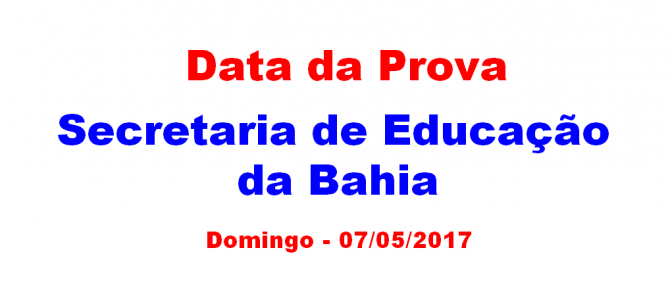 [Feira IX] Processo Seletivo REDA: Secretaria de Educação da Bahia fará provas neste domingo – 07/05/2017