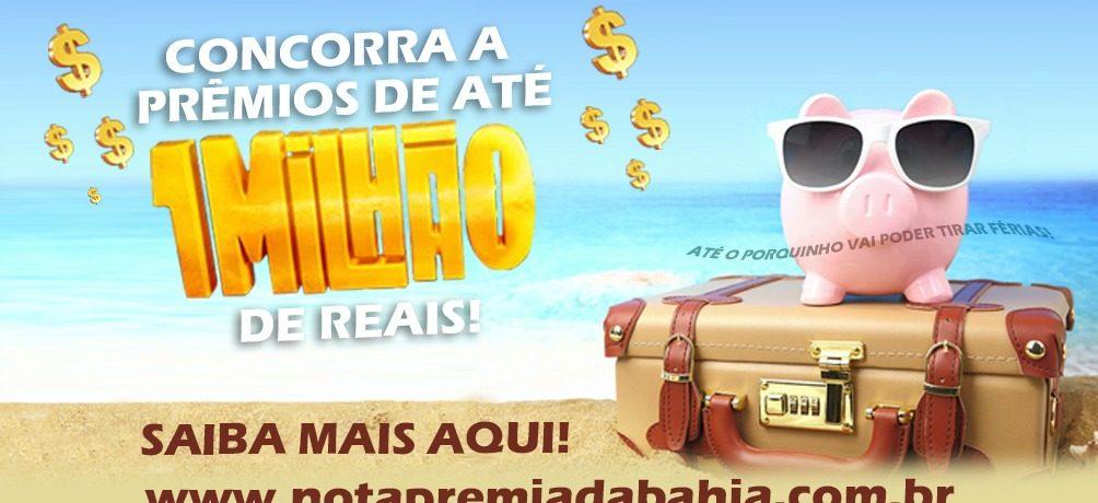 Nota Premiada Bahia – Concorra a prêmios de até 1 MILHÃO DE REAIS!